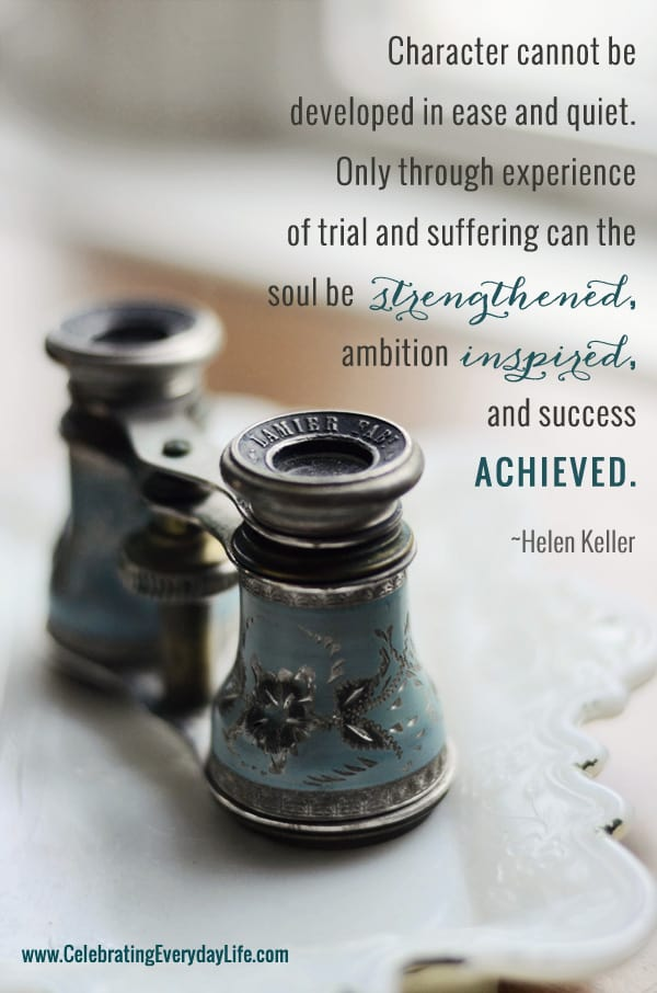 Developing character quote by helen keller encouraging quote character cannot be developed in ease and quiet only through experience of trial and suffering altavistaventures Image collections