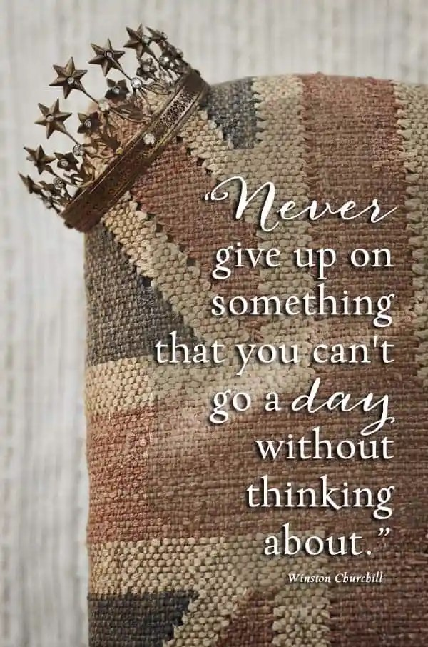 be encouraged never give up on your dreams quote