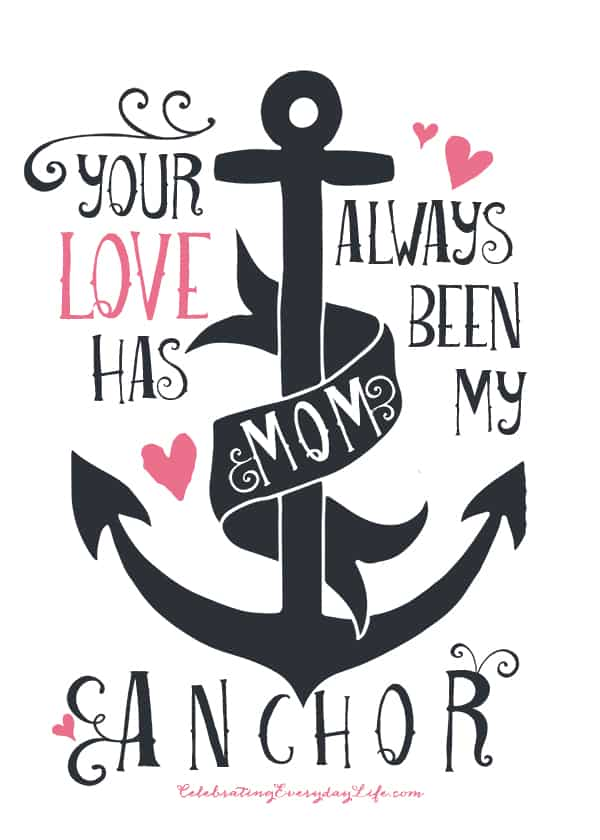 Download Mother's Day Printable, Your Love Has Always Been My Anchor
