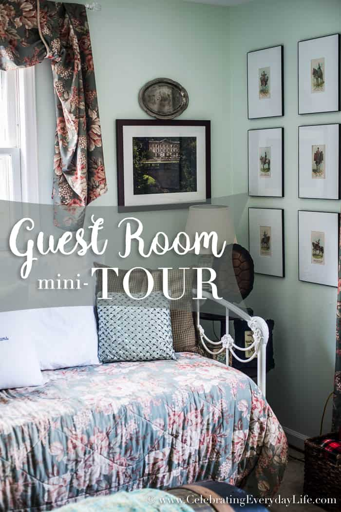 Guest Room Mini Tour Celebrating Everyday Life With