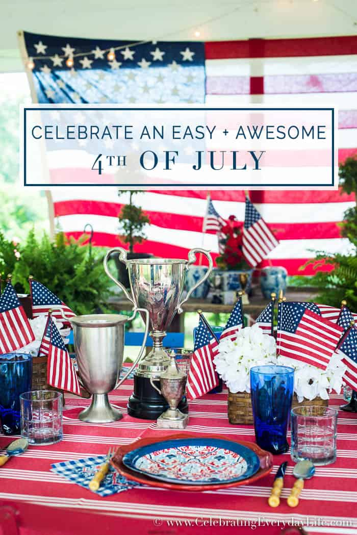 Celebrate An Easy Awesome 4th Of July