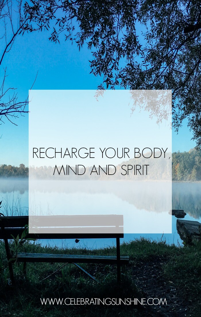 Here are some tips on how to recharge your spirit, mind and body, and to allow yourself to move on relaxed and renewed, ready to make the best decisions for yourself.