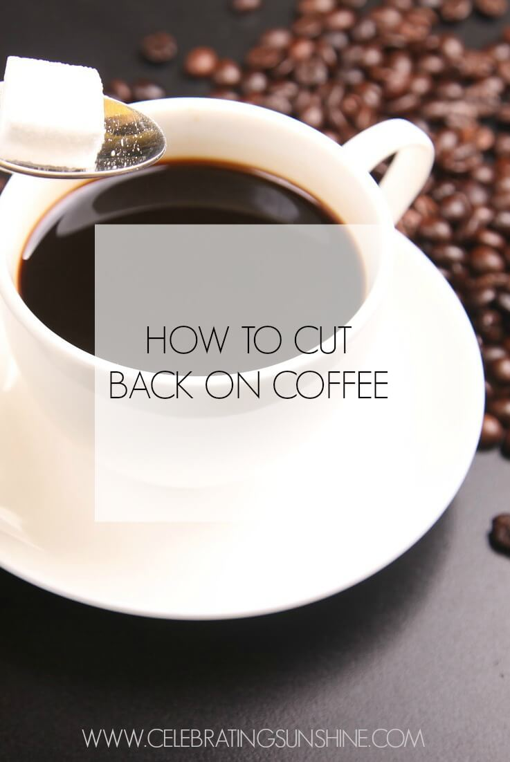 There is nothing wrong with it, but if you've ever thought about cutting back on coffee, it is important to have a plan and to start taking small steps.