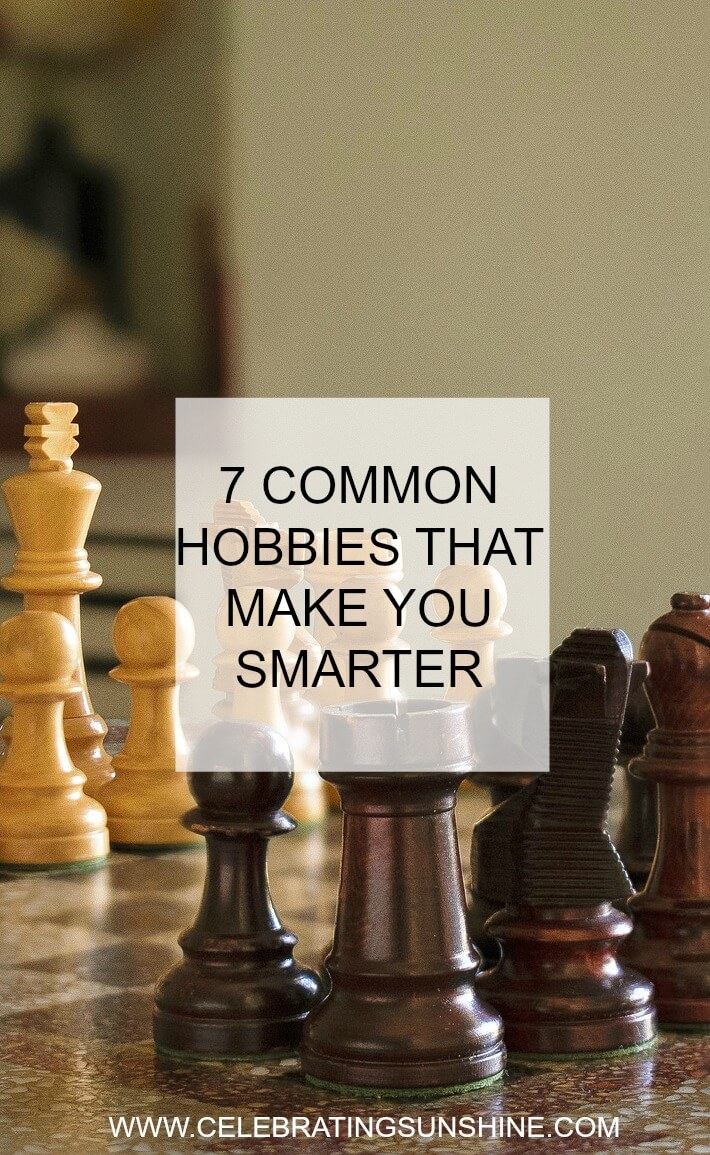 There are so many interesting and creative hobbies that can improve your life and make you smarter!