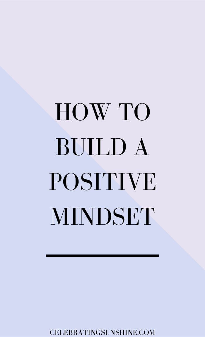 How to build a positive mindset