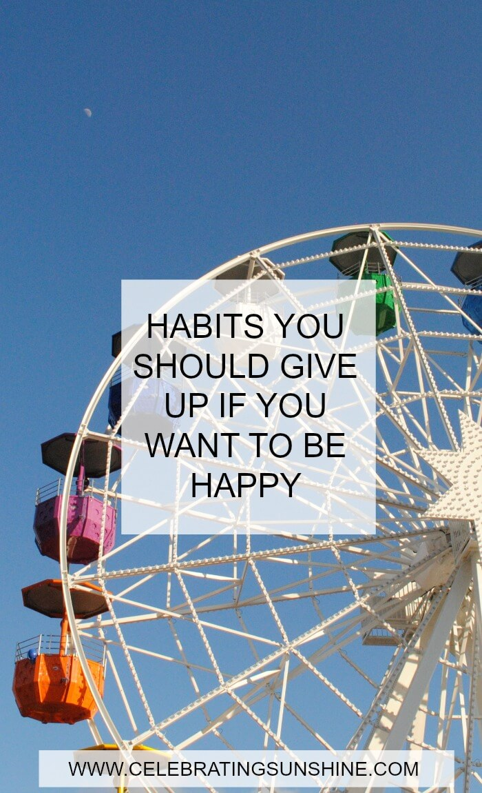 Limiting habits you should give up if you want to be happy.