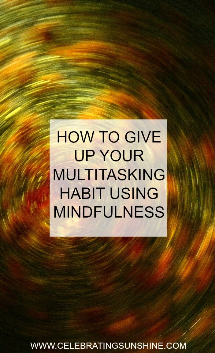 How to give up your multitasking habit using mindfulness
