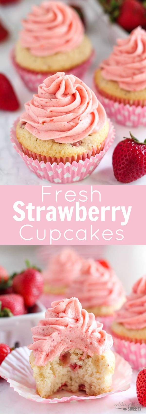 Fresh Strawberry Cupcakes - Moist and tender vanilla cupcakes filled with fresh strawberries and topped with strawberry buttercream.
