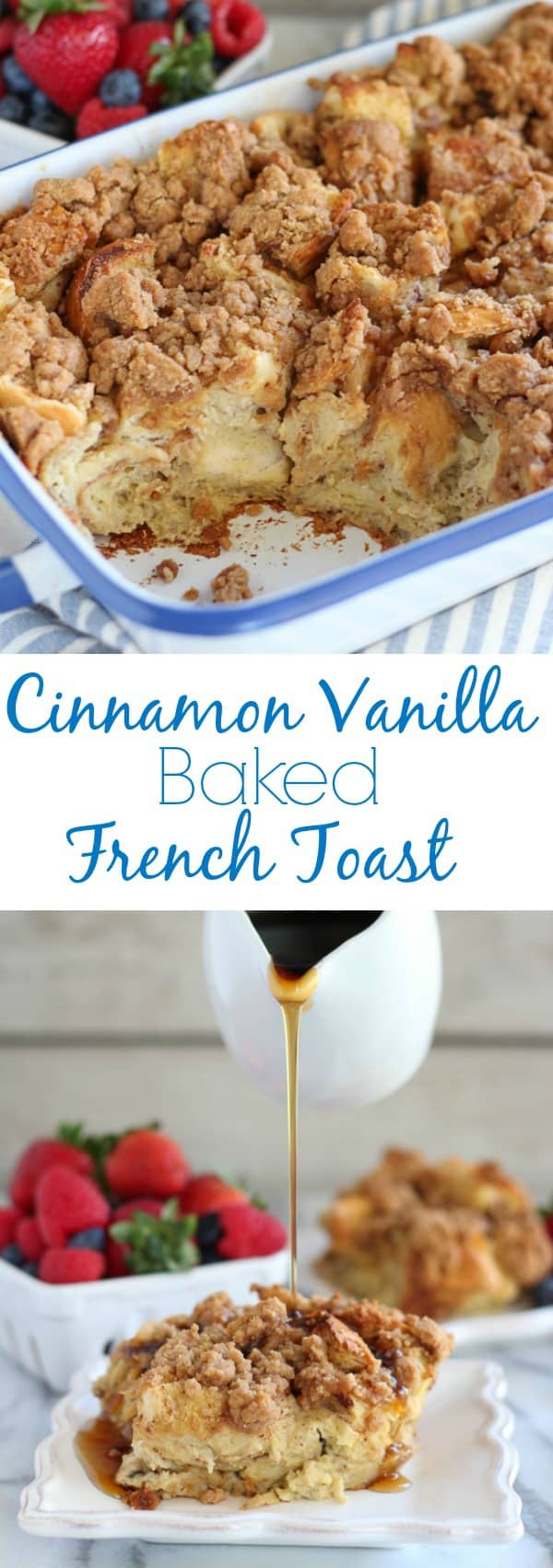 Cinnamon Vanilla Baked French Toast - An easy make-ahead french toast ...