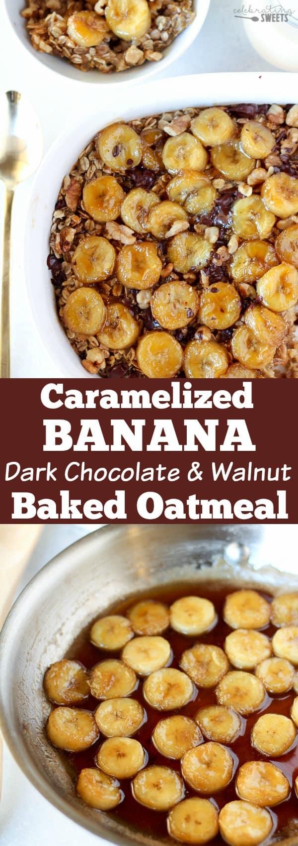 Caramelized Banana, Dark Chocolate & Walnut Baked Oatmeal