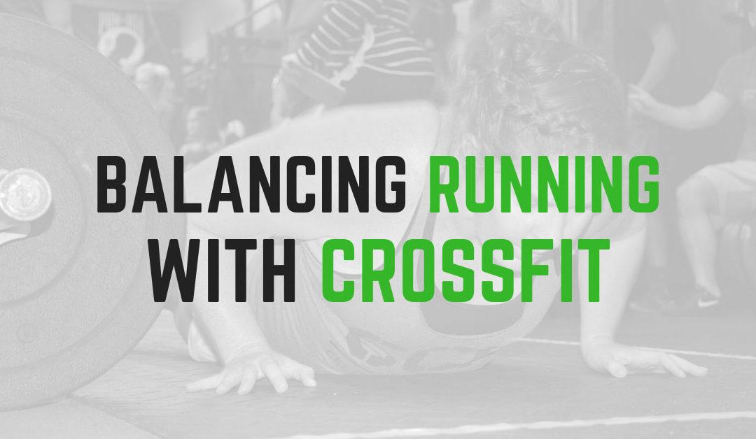 balancing running and crossfit