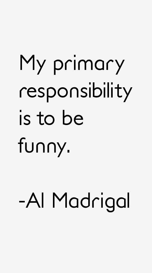 Al Madrigal Quotes & Sayings