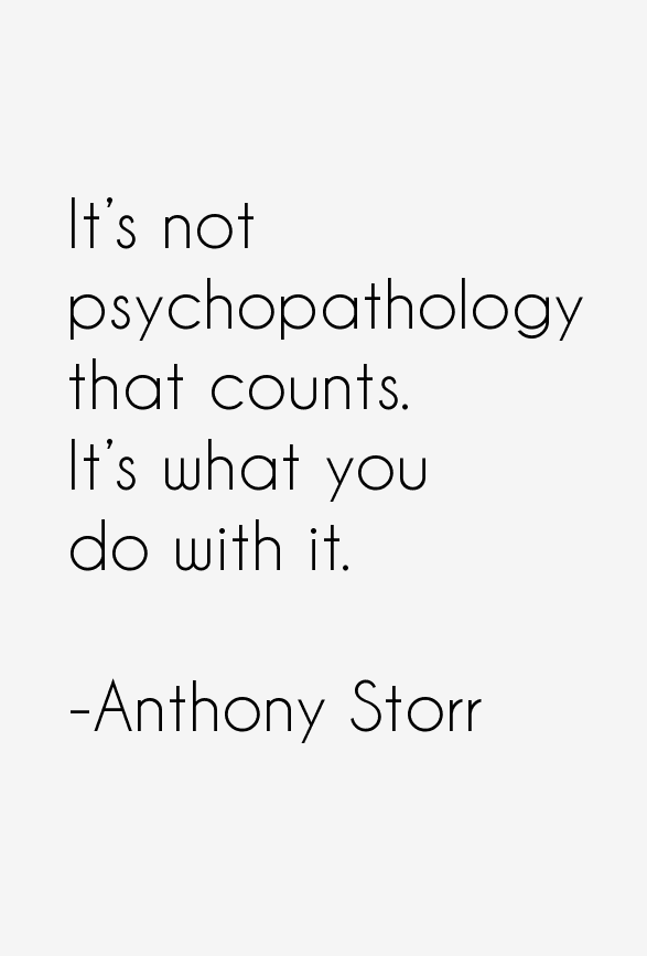 Anthony Storr Quotes & Sayings