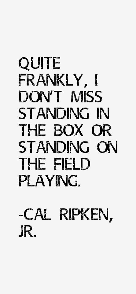 Cal Ripken, Jr. Quotes & Sayings (Page 4)