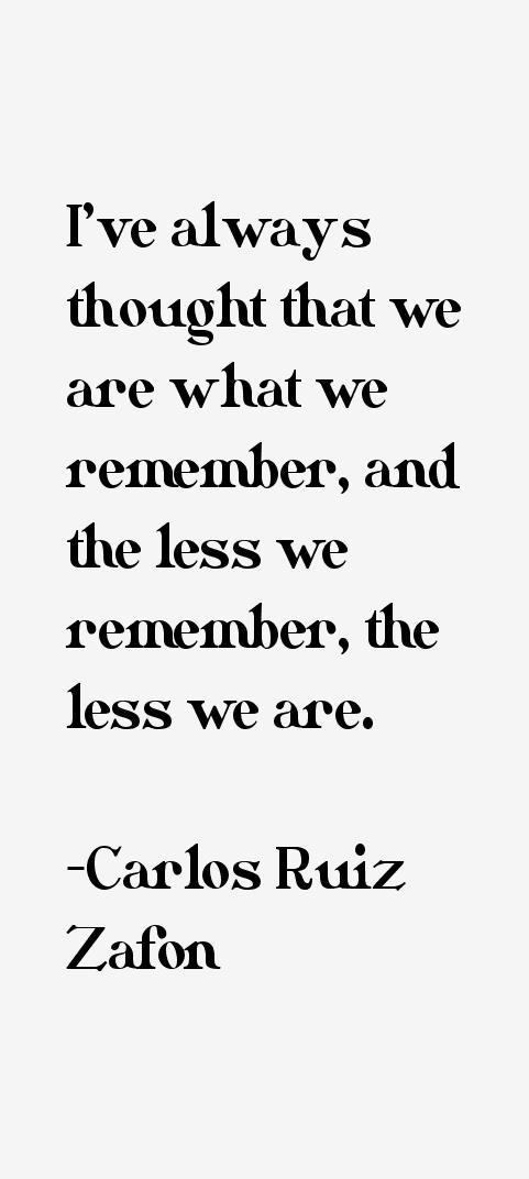 Carlos Ruiz Zafon Quotes & Sayings
