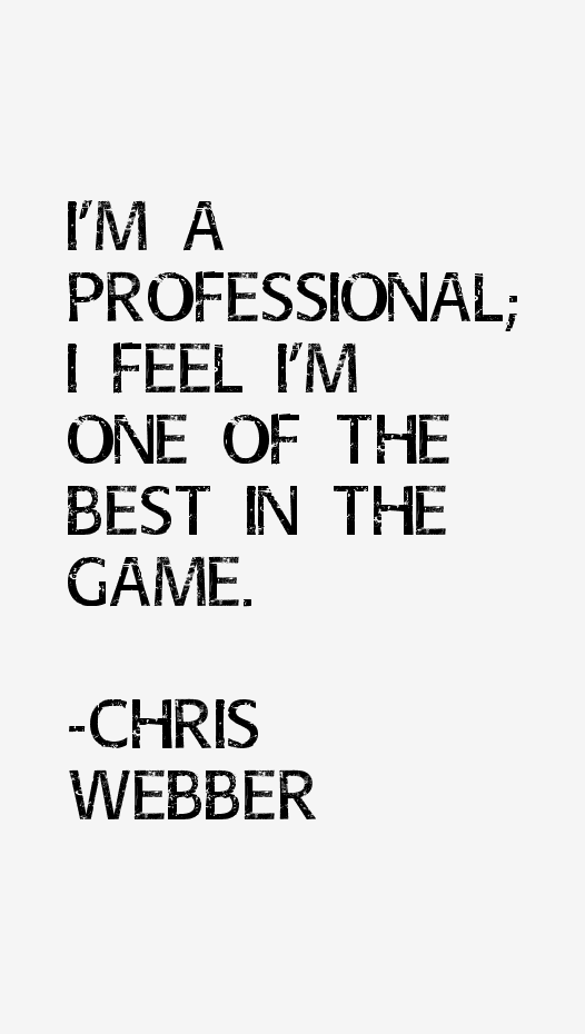 Chris Webber Quotes & Sayings