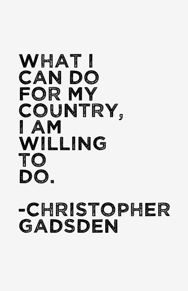 Christopher Gadsden Quotes & Sayings