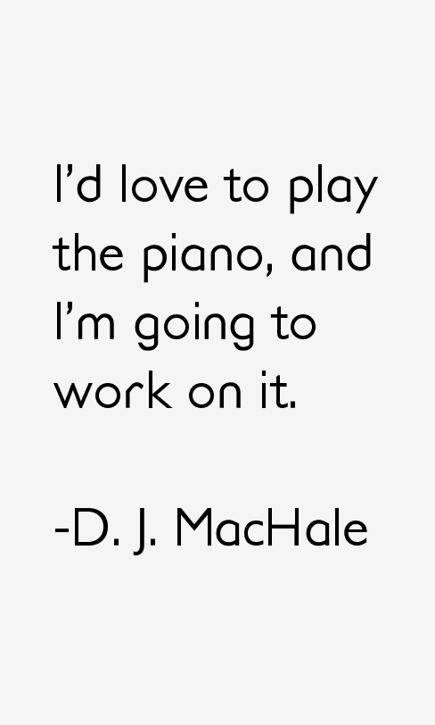 D. J. MacHale Quotes & Sayings