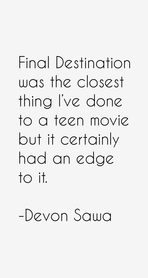 Devon Sawa Quotes & Sayings