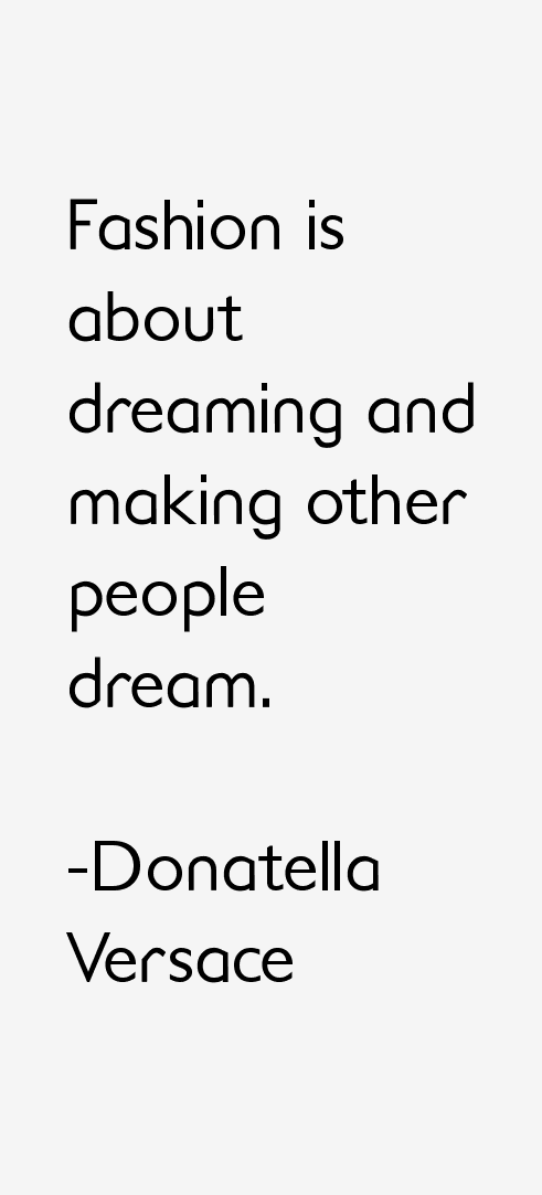 Donatella Versace Quotes & Sayings