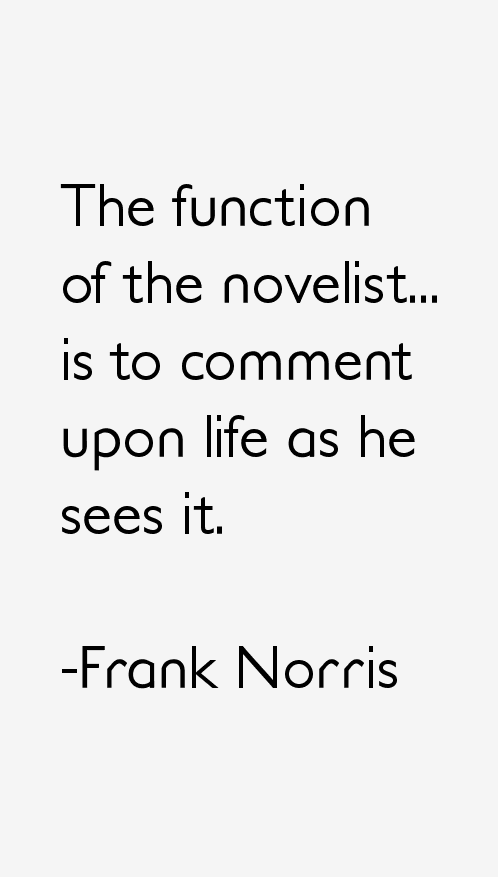 Frank Norris Quotes & Sayings