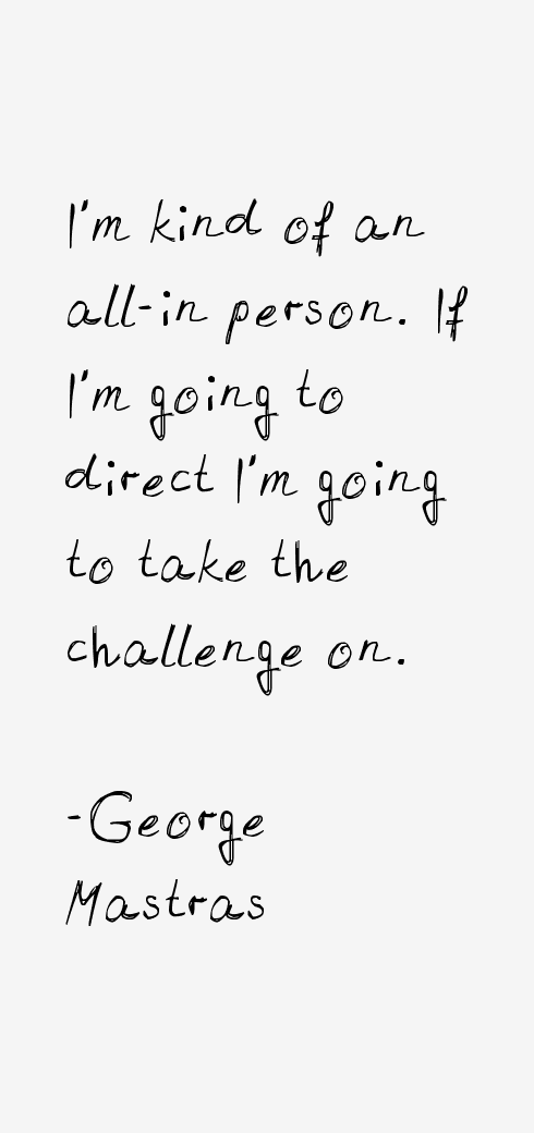 George Mastras Quotes & Sayings