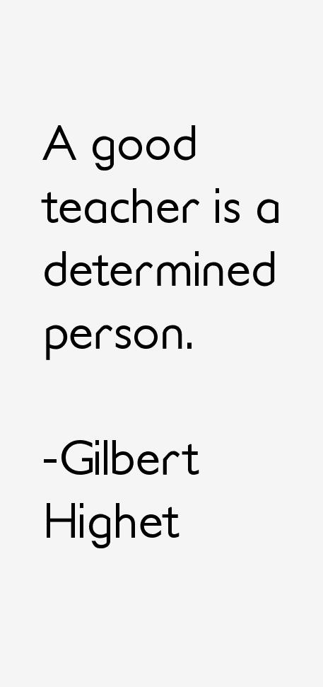 Gilbert Highet Quotes & Sayings