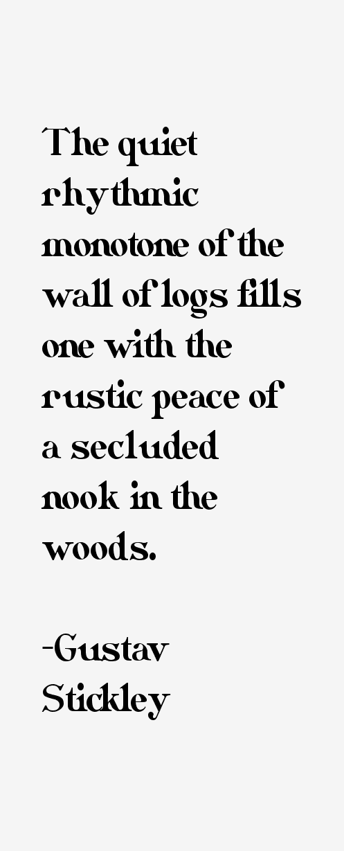 Gustav Stickley Quotes & Sayings