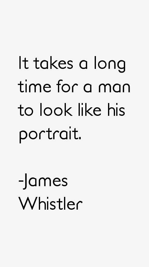 James Whistler Quotes & Sayings