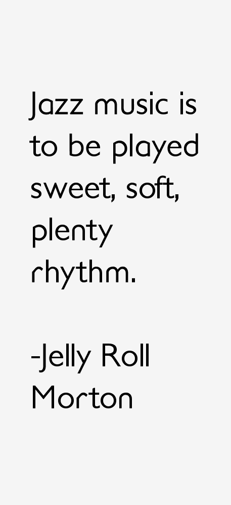 Jelly Roll Morton Quotes & Sayings