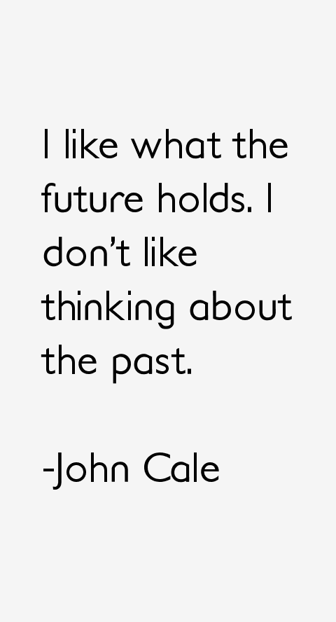 John Cale Quotes & Sayings