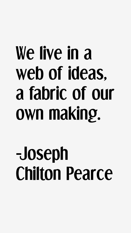 Joseph Chilton Pearce Quotes & Sayings
