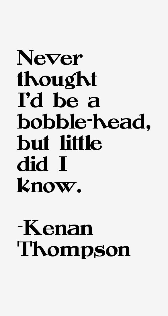 Kenan Thompson Quotes & Sayings