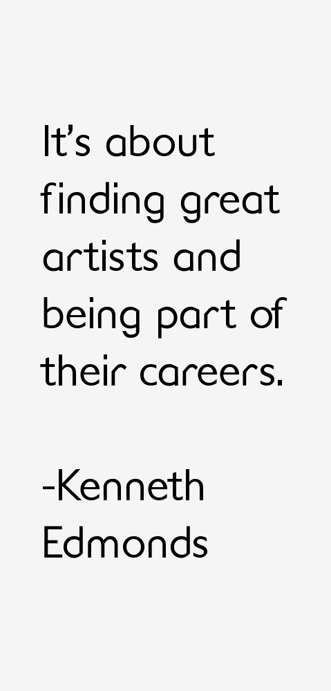 Kenneth Edmonds Quotes & Sayings