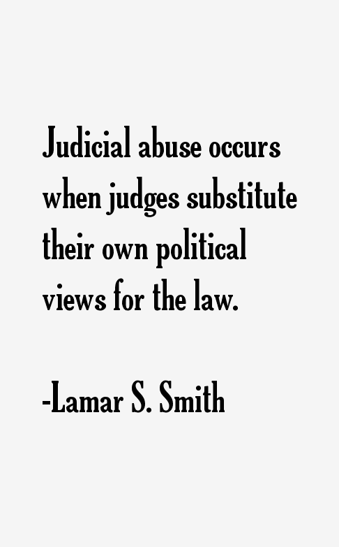 Lamar S. Smith Quotes & Sayings