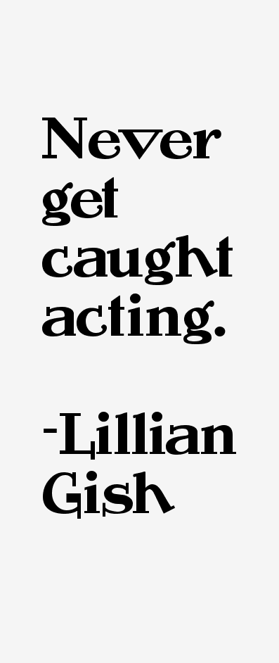 Lillian Gish Quotes & Sayings