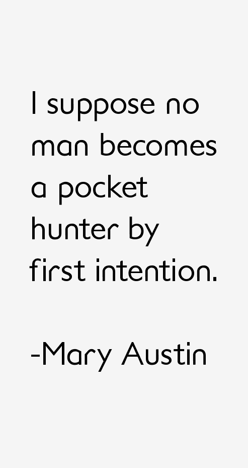 Mary Austin Quotes & Sayings