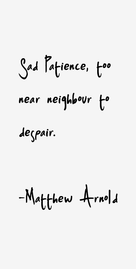 Matthew Arnold Quotes & Sayings