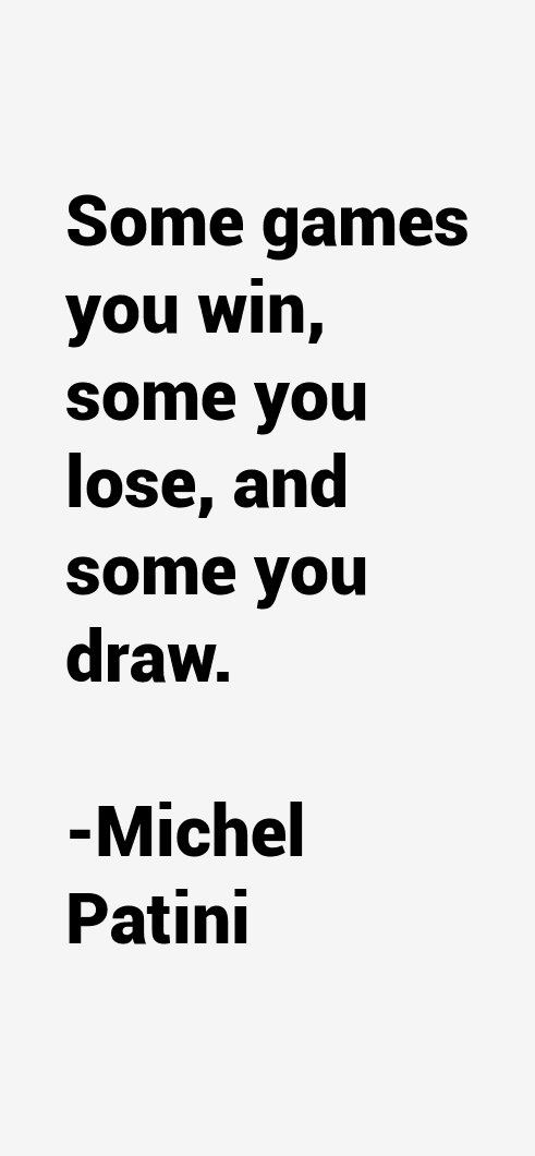 Michel Patini Quotes & Sayings