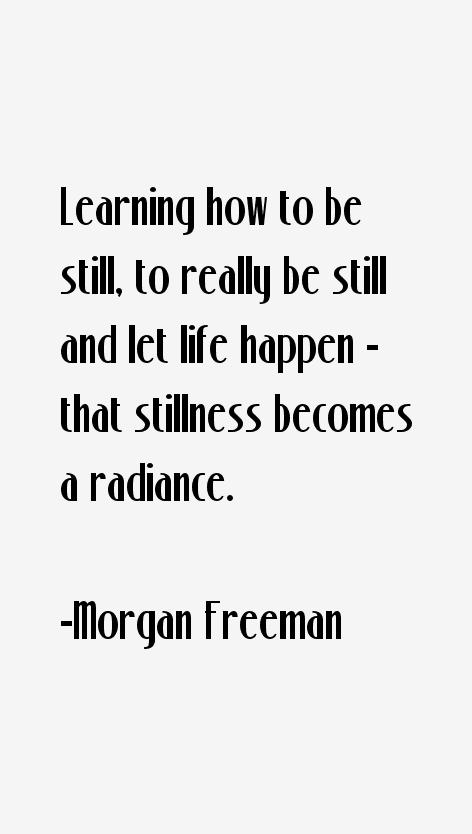Morgan Freeman Quotes About Life. QuotesGram