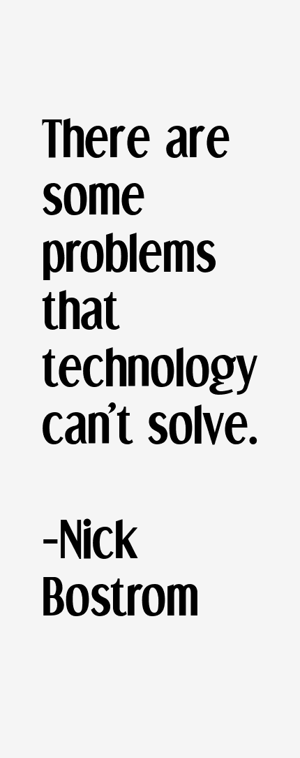 Nick Bostrom Quotes & Sayings