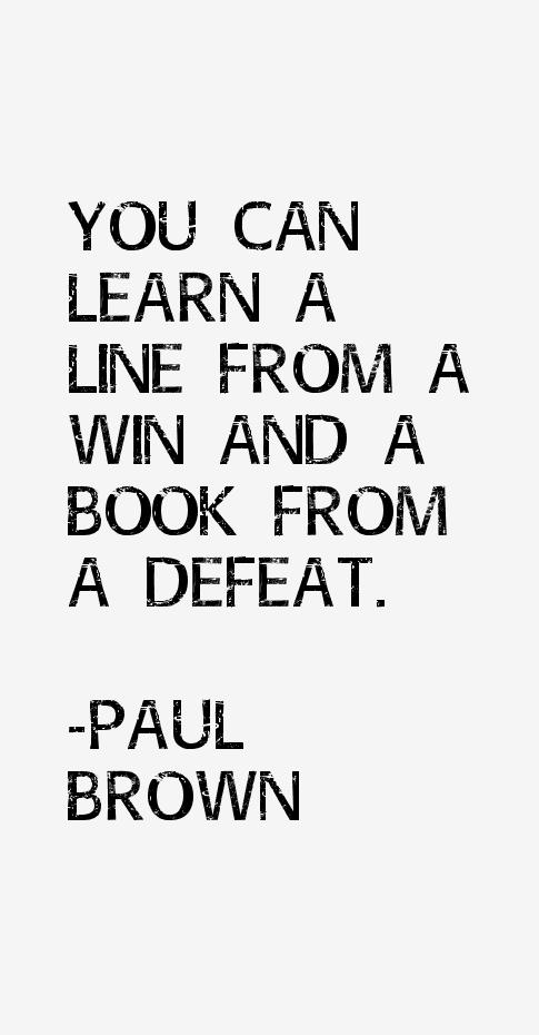 Paul Brown Quotes & Sayings