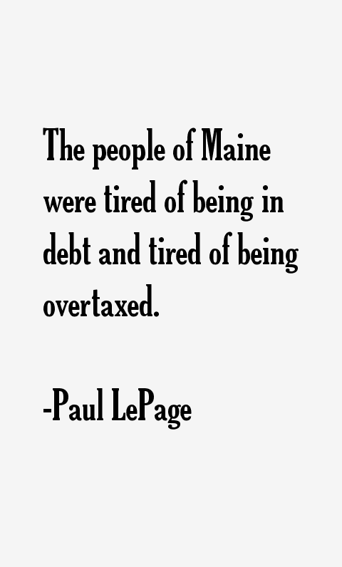 Paul LePage Quotes & Sayings