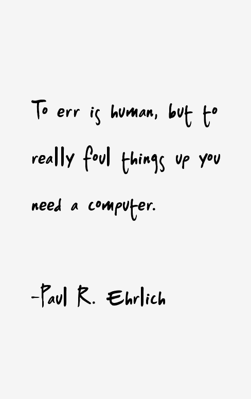Paul R. Ehrlich Quotes & Sayings
