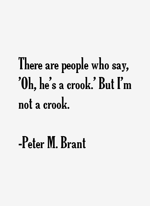 Peter M. Brant Quotes & Sayings