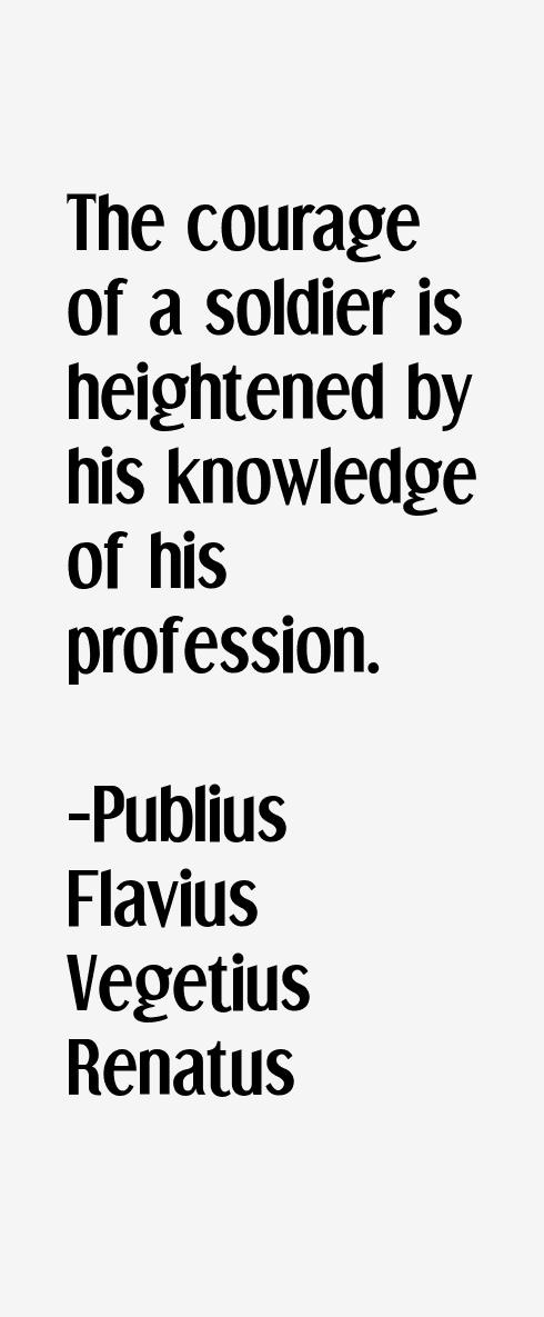 Publius Flavius Vegetius Renatus Quotes & Sayings
