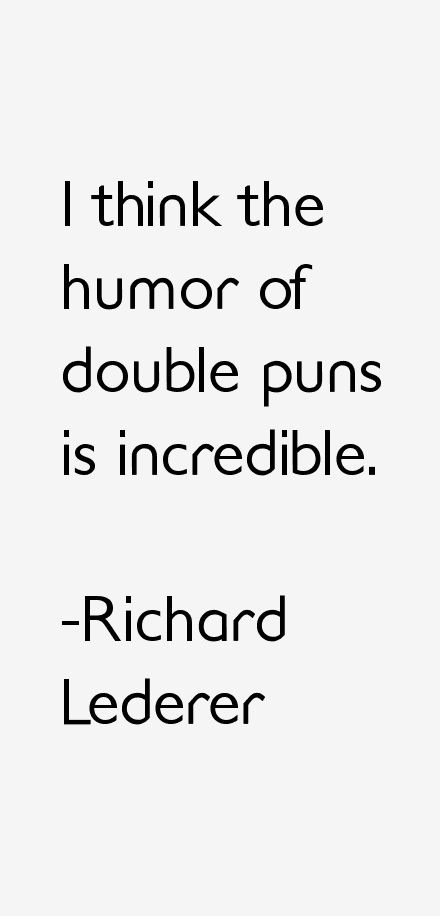 Richard Lederer Quotes & Sayings