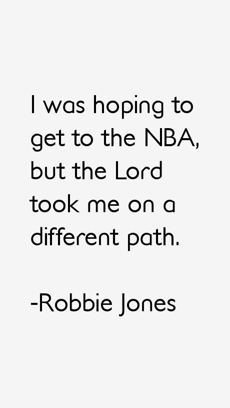 Robbie Jones Quotes & Sayings