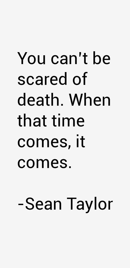 Sean Taylor Quotes & Sayings