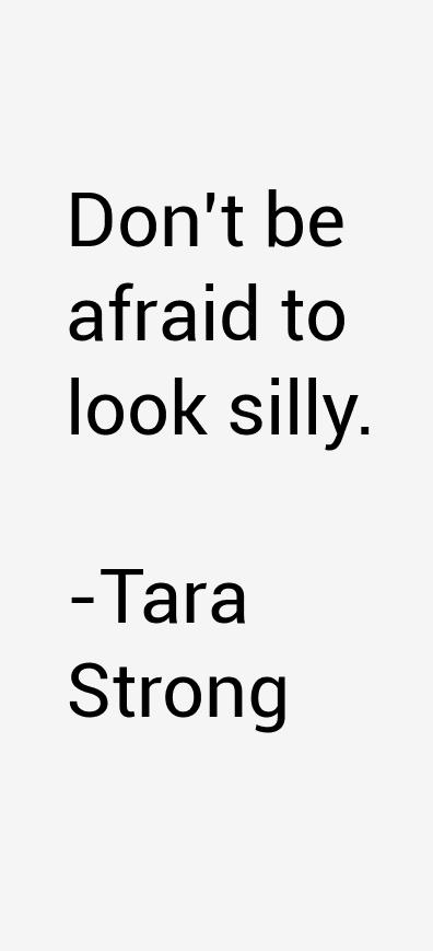 Tara Strong Quotes & Sayings